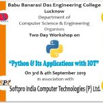 "Two day workshop on ""PYTHON & Its Application with IOT"" In Association with Softpro India Computer Technologies (P) Ltd Organized By Department Of Computer Science & Engineering on 3rd & 4th September, 2019"