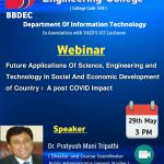 "A webinar on ""Future Applications of Science, Engineering & Technology in Social and Economic Development of Country: A post COVID Impact"" Organized by Department of Information Technology In Association with VAID's ICS Lucknow"