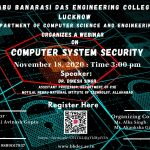 "Department of Computer Science & Engineering Organized a webinar on ""Computer System Security"" by Dr Dinesh Singh (Assistant Professor, Deptt of CSE, MNNIT Allahabad) on November 18, 2020."