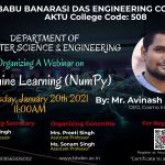 "Department of Computer Science & Engineering is organizing a webinar on ""Machine Learning (NumPy)""."